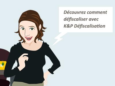 Comment défiscaliser avec K&P Défiscalisation